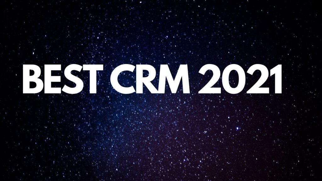 What are the best CRM software for 2021? How can you increase your revenue from that?