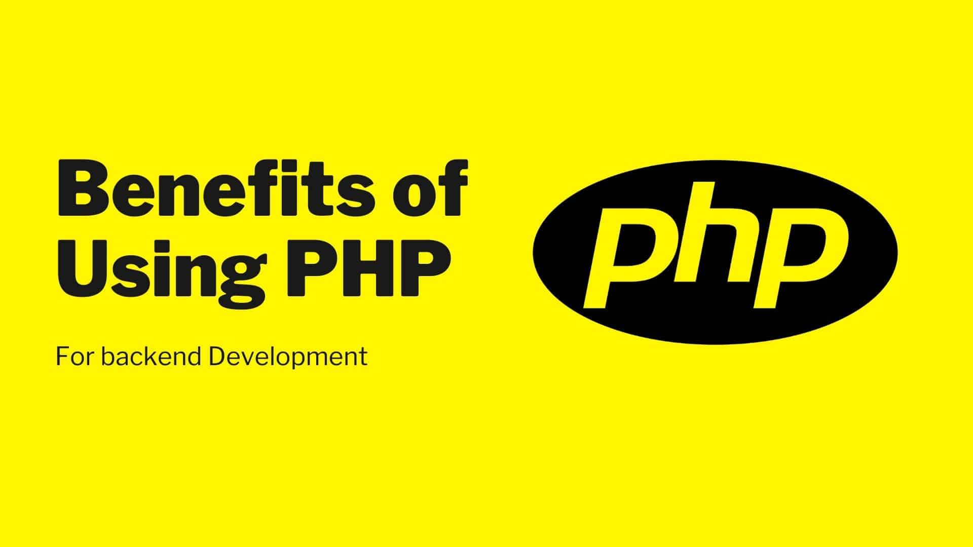 Benefits of Using PHP for Web Development 2021