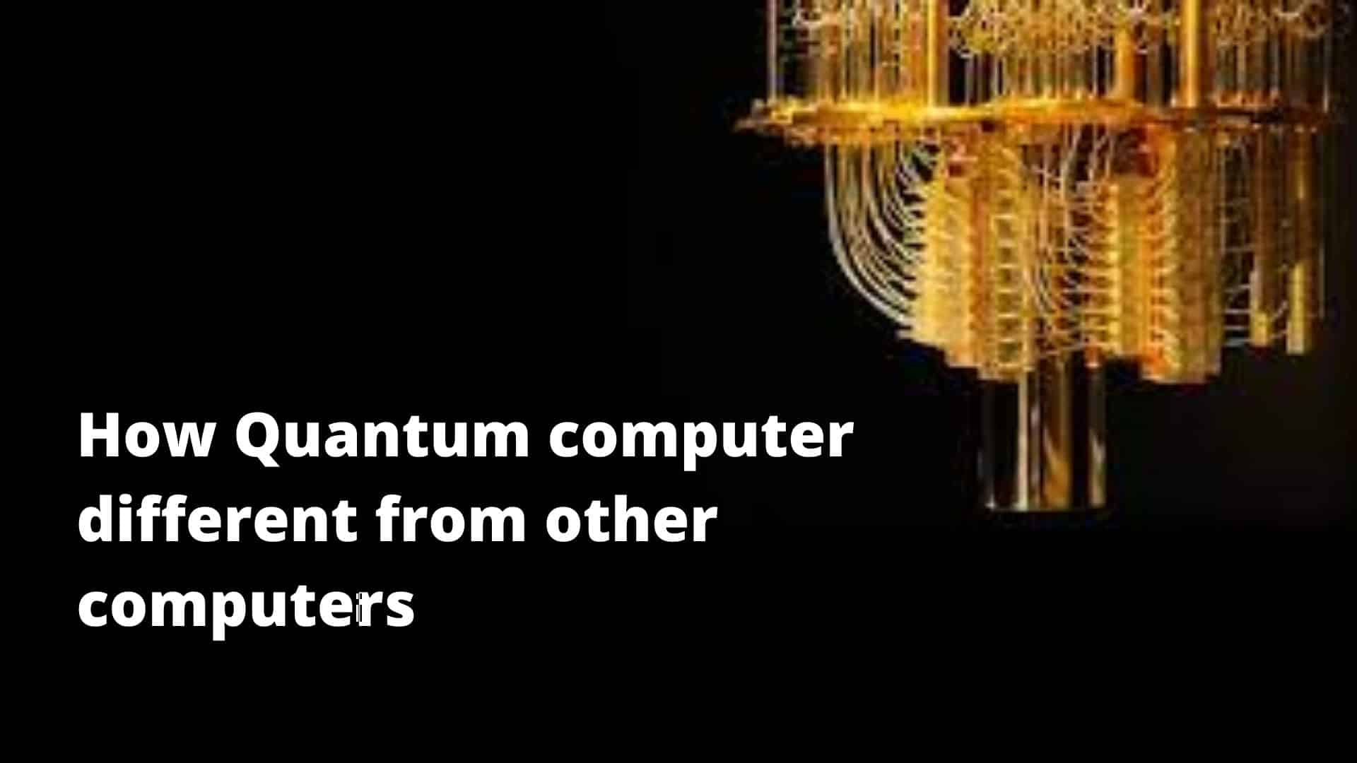 How Quantum computer different from other computers