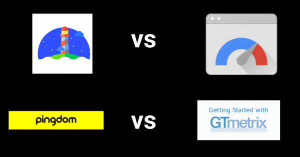 GTmetrix VS Pingdom VS Google PageSpeed Insights VS Lighthouse
