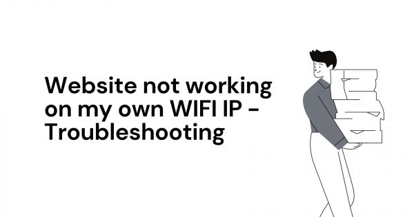 Website not working on my own WIFI IP can't access my site but everyone else can - only my IP address doesn't work